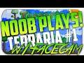 Terraria xbox: Noob Plays Terraria w/ Facecam Ep 1 : Looking Fabulous