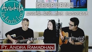 Video Andra And The Backbone - Sempurna  (Aviwkila ft. Andra Ramadhan) MP3, 3GP, MP4, WEBM, AVI, FLV Juni 2018
