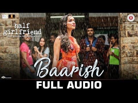 Baarish - Full Audio   Half Girlfriend   Arjun Kapoor & Shraddha Kapoor  Ash King & Shashaa Tirupati
