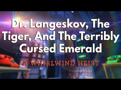 Dr. Langeskov, The Tiger And The Terribly Cursed Emerald: A Whirlwind Heist