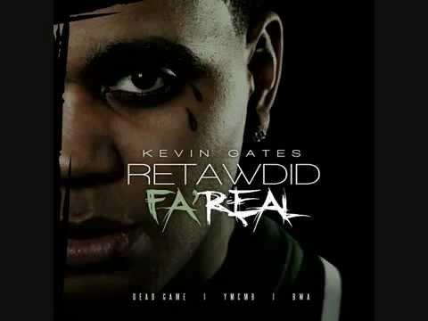 Kevin Gates - Retawdid Fa' Real (OFFICIAL)