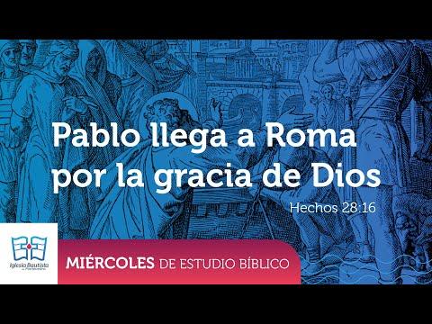 Estudio Bíblico - Pablo llega a Roma por la gracia de Dios - Junio 10 2020