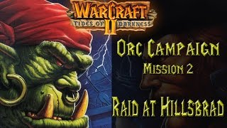 Warcraft II: Tides of Darkness - Orc Campaign Orc Campaign - Mission 2: Raid at Hillsbrad Playthrough filled with nostalgia Warcraft II: Tides of Darkness is...