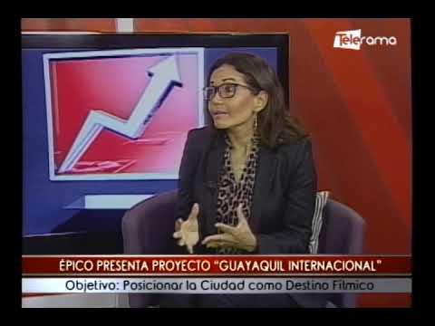 Épico presenta proyecto Guayaquil Internacional Objetivo Posicionar la ciudad como destino fílmico