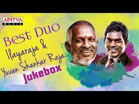 Best Duo – Ilayaraja & Yuvan Shankar Raja Telugu Hits