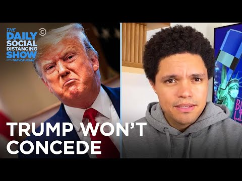 Trump Refuses to Concede the Election | The Daily Social Distancing Show