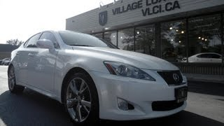2009 Lexus IS 350 [w/ Performance Upgrades] In Review - Village Luxury Cars Toronto