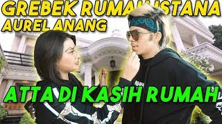 Video GREBEK RUMAH ISTANA AUREL ANANG! Atta Dikasih RUMAH... #AttaGrebekRumah MP3, 3GP, MP4, WEBM, AVI, FLV April 2019
