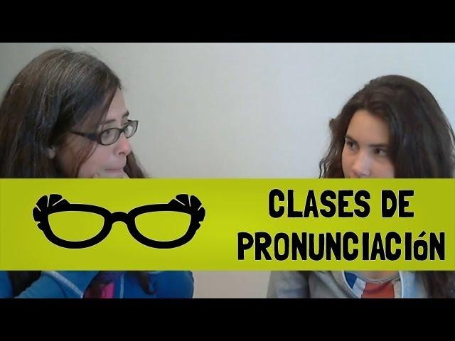Clase de Pronunciacion [Pt. 3]