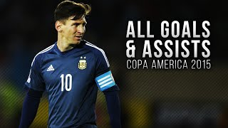Lionel Messi ● All Goals & Assists in Copa America 2015 | HD, copa america 2015, lich thi dau copa america 2015, xem copa america 2015, lịch thi đấu copa america 2015, copa america 2015 chile