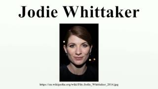 Jodie Whittaker Jodie Auckland Whittaker (born 3 January 1982) is an English actress.She first came to prominence for her work...