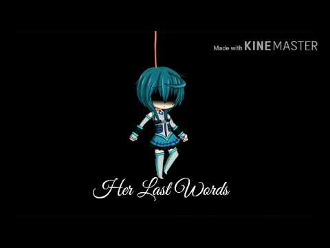 Video Her Last Words - Gacha Studio Music Video download in MP3, 3GP, MP4, WEBM, AVI, FLV January 2017