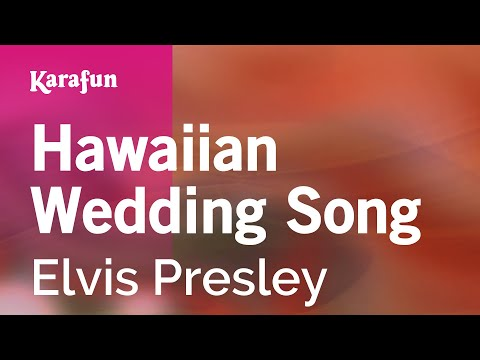 Karaoke Hawaiian Wedding Song - Elvis Presley *
