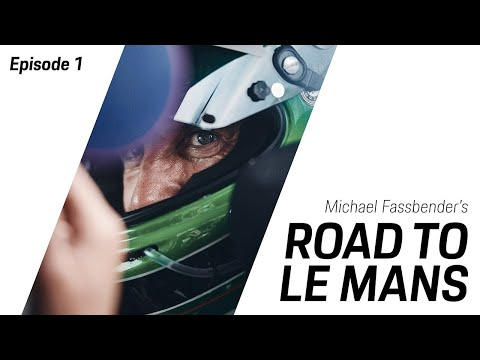 Michael Fassbender: Road to Le Mans – season 2, episode 1 - the road to Le Mans continues