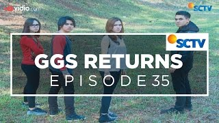 Video GGS Returns - Episode 35 MP3, 3GP, MP4, WEBM, AVI, FLV Oktober 2018