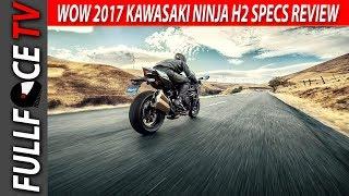 4. 2017 Kawasaki Ninja H2 Specs Horsepower and Price