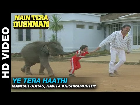 Video Ye Tera Haathi - Main Tera Dushman | Manhar Udhas, Kavita Krishnamurthy | Jackie Shroff download in MP3, 3GP, MP4, WEBM, AVI, FLV January 2017