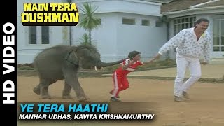Nonton Ye Tera Haathi   Main Tera Dushman   Manhar Udhas  Kavita Krishnamurthy   Jackie Shroff Film Subtitle Indonesia Streaming Movie Download