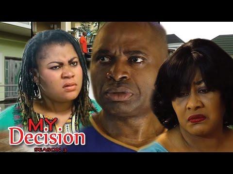 My Decision Season 1 - 2017 Latest Nigerian Nollywood Movie