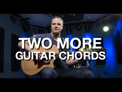 Two More Guitar Chords – Beginner Guitar Lesson #9