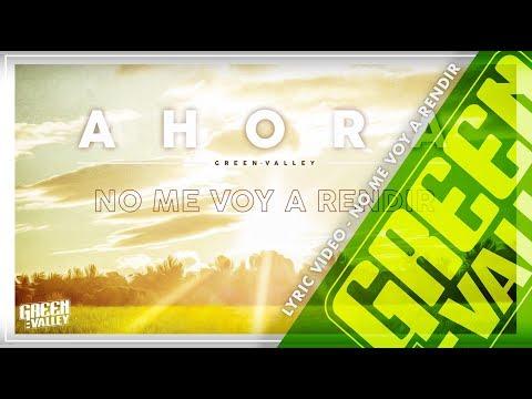 Letra No me voy a rendir Green Valley