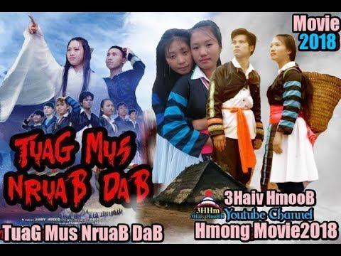 Tuag Mus NruaB DaB - Hmong New Hmovie -2018 (видео)