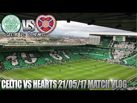 Celtic 2-0 Hearts 21/05/17 - Match Clips/Vlog - Trophy Day!