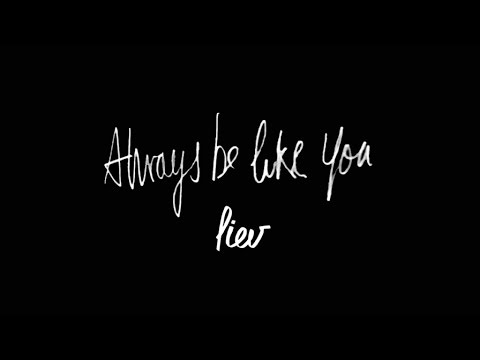 Liev - Always be like you