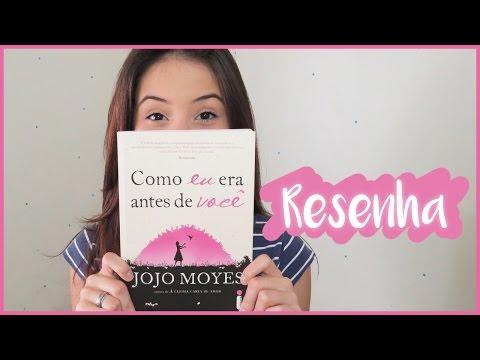 RESENHA | COMO EU ERA ANTES DE VOCÃ - JOJO MOYES