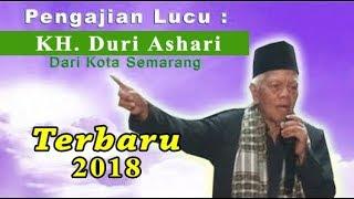 Video K. H. DURI ASHARI SEMARANG PENGAJIAN LUCU PENUH HUMOR TERBARU 2018 MP3, 3GP, MP4, WEBM, AVI, FLV Juni 2018