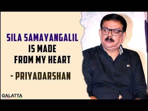 Sila-Samayangalil-is-made-from-my-heart--Priyadarshan