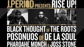 "J.PERIOD ""RISE UP!"" feat. Black Thought, Posdnuos (De La Soul), Pharoahe Monch & Joss Stone"