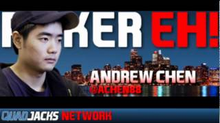 Poker EH! Canadian Poker Radio Feat Richard Gunn And Andrew Chen May 17 2012