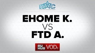 EHOME.K vs FTD, game 1