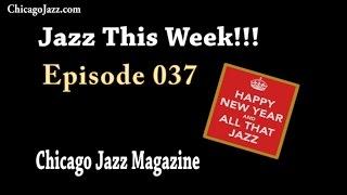 EPISODE 037 - JAZZ THIS WEEK!!! Green Mill, Winter's Jazz Club, Too Hot Too Handel