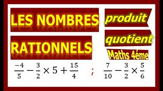 Maths 4ème - Les nombres rationnels Produit et Quotient Exercice 22