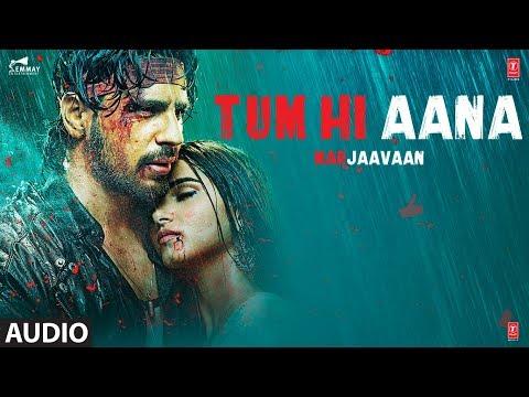Full Audio: Tum Hi Aana | Marjaavaan |Riteish D,Sidharth M,Tara S |Jubin Nautiyal | Payal D,Kunaal V