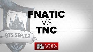 TnC vs Fnatic, game 3