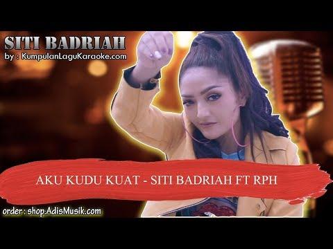 Video AKU KUDU KUAT -  SITI BADRIAH FT RPH Karaoke download in MP3, 3GP, MP4, WEBM, AVI, FLV January 2017