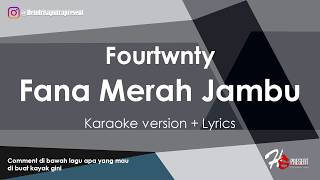 Download Lagu FANA MERAH JAMBU Fourtwenty KARAOKE + LIRIK ( AKUSTIK VERSION ) Mp3