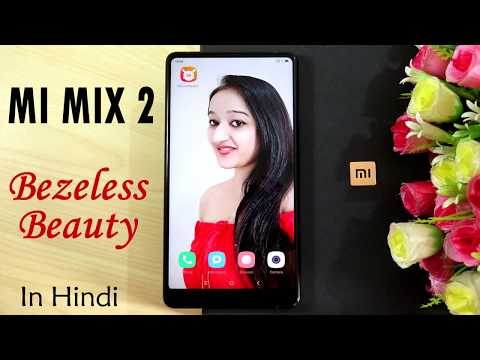 Mi Mix 2 Unboxing & Overview- In Hindi