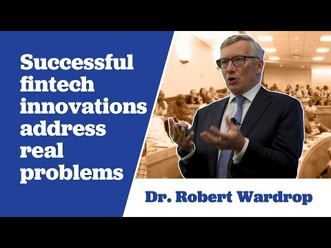 Robert Wardrop says Successful Fintech Innovations Address Real Problems