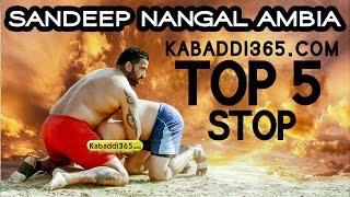 Top 5 Stop Sandeep Nangal Ambia at Kabaddi Tournaments
