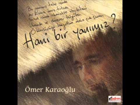 Ömer Karaoğlu – Hani Bir Yanımız Sözleri