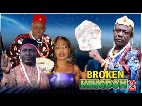 Broken Kingdom 2 - Nigeria Nollywood Movie