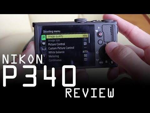 Nikon Coolpix P340 review