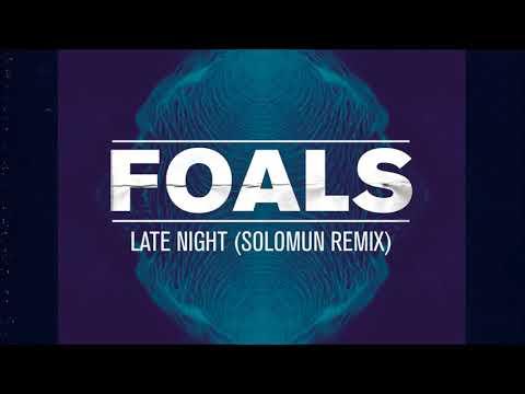 Foals / Late Night Solomun (Remix HQ)
