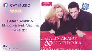 Catalin Arabu'&Minodora feat. Macrina - Mi-e dor