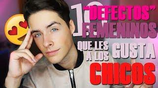 """Video 10 """"DEFECTOS"""" FEMENINOS que les gustan a los CHICOS MP3, 3GP, MP4, WEBM, AVI, FLV November 2018"""