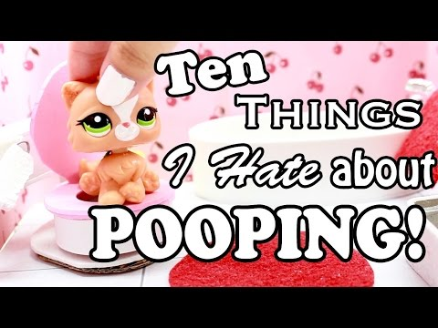 LPS - 10 Things I Hate About POOPING!!